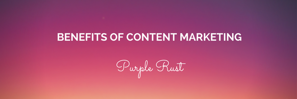 Benefits of Content Marketing - Infographic - Purple Rust